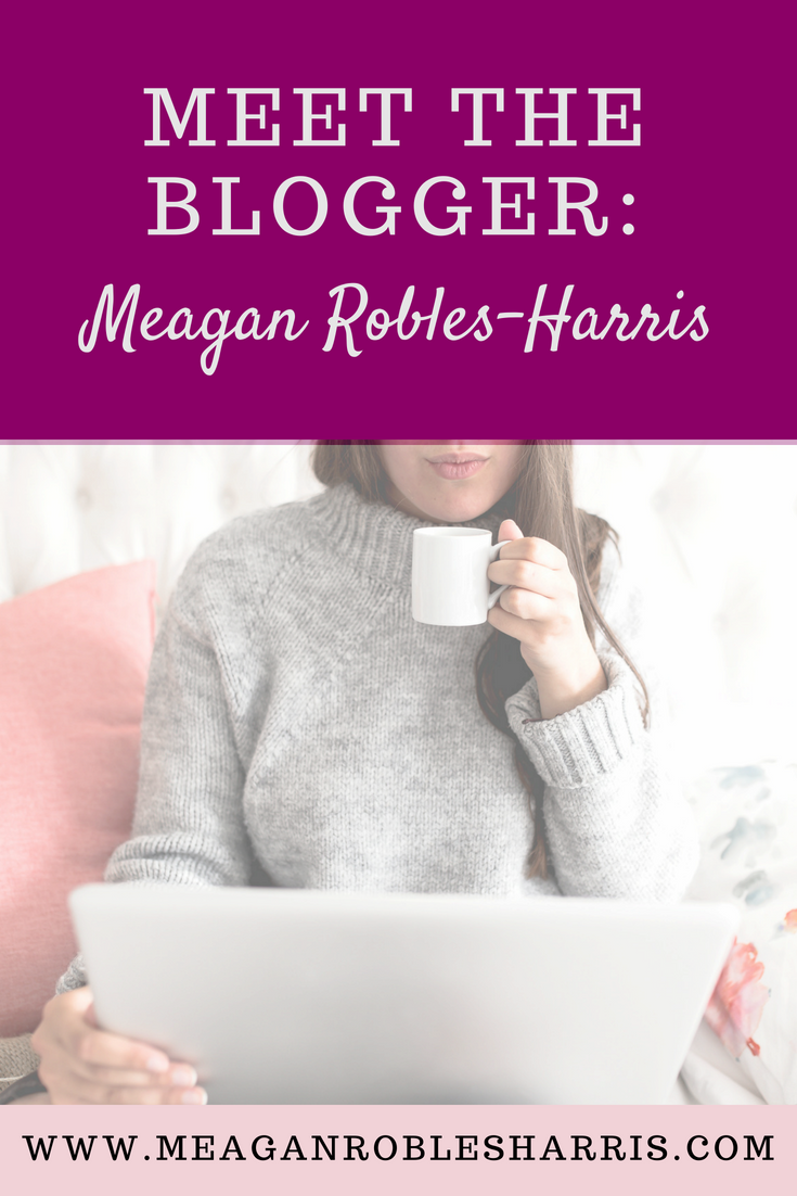Meet and get to know blogger, positive mindset and personal development mentor, Meagan Robles-Harris, better with these 11 fun facts